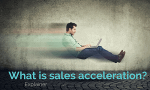 What is Sales Acceleration?