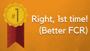 Better FCR? 5 Call Center Solutions to Help Callers, First Time!