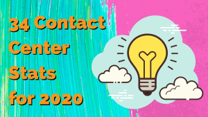 34 Key Contact Center Stats – Track Your Success in 2020