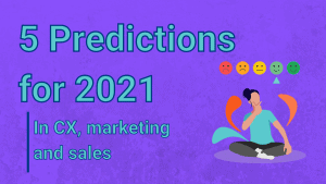 Predictions for CX, sales and marketing
