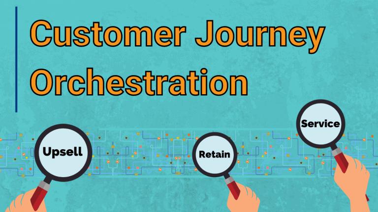 Customer Journey Orchestration